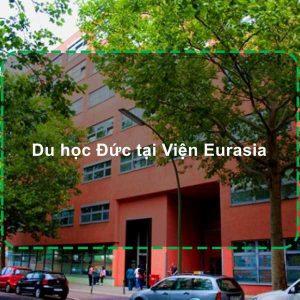 Học viện Eurasia Đức mang lại cho du học sinh điều gì?